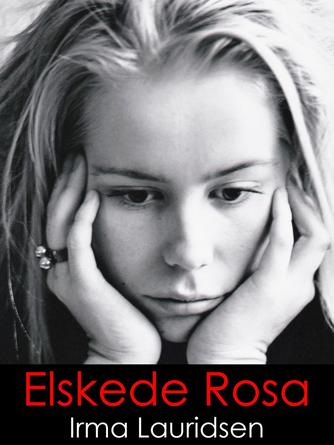 Irma Lauridsen (f. 1948): Elskede Rosa