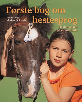Andrea Eschbach, Markus Eschbach: Første bog om hestesprog : hestehvisken på en let måde