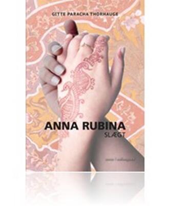 Gitte Paracha Thorhauge: Anna Rubina - slægt