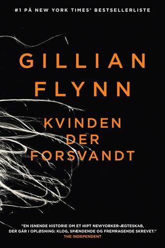 Gillian Flynn: Kvinden der forsvandt