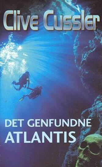 Clive Cussler: Det genfundne Atlantis