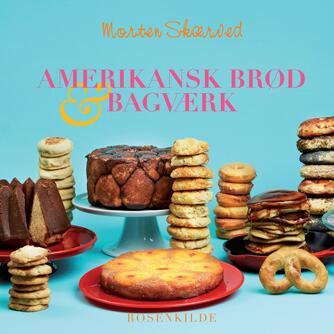 Morten Skærved: Amerikansk brød & bagværk