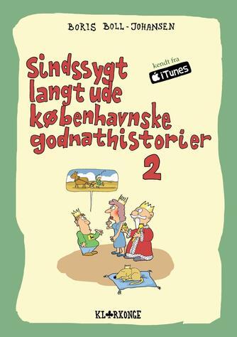 Boris Boll-Johansen: Sindssygt langt ude københavnske godnathistorier. 2