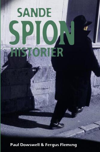 Paul Dowswell, Fergus Fleming: Sande spionhistorier