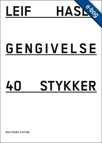 Leif Hasle: Gengivelse : 40 stykker