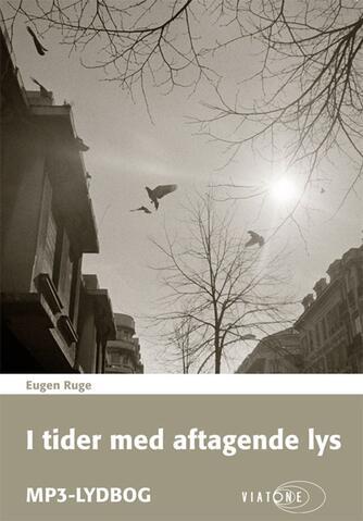 Eugen Ruge: I tider med aftagende lys