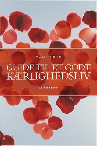 Christine Byriel: Guide til et godt kærlighedsliv
