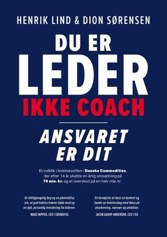 : Du er leder, ikke coach : ansvaret er dit