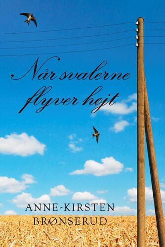 Anne-Kirsten Brønserud: Når svalerne flyver højt