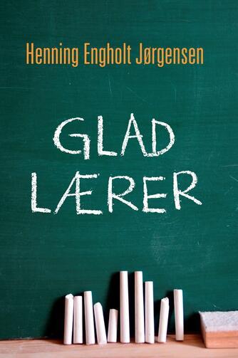 Henning Engholt Jørgensen: Glad lærer