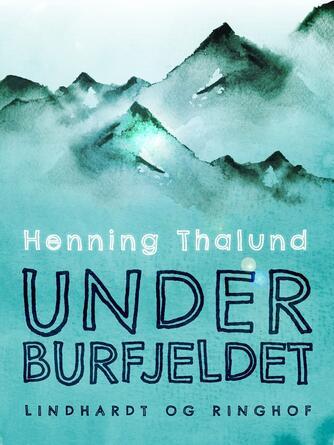 Henning Thalund: Under Burfjeldet