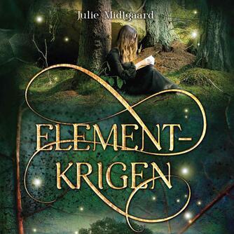 Julie Midtgaard (f. 1991): Elementkrigen