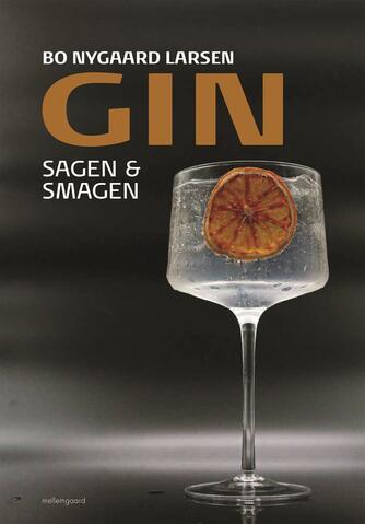 Bo Nygaard Larsen: Gin : sagen & smagen