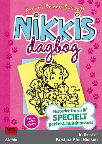 Rachel Renée Russell: Nikkis dagbog - historier fra en ik' specielt perfekt hundepasser