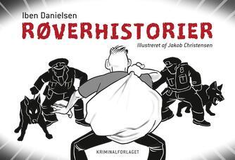Iben Danielsen (f. 1956): Røverhistorier