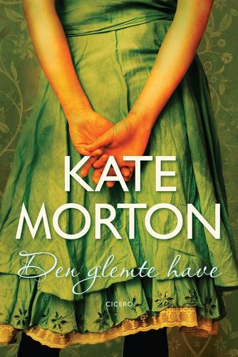 Kate Morton: Den glemte have