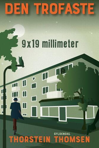 Thorstein Thomsen (f. 1950): Den trofaste - 9×19 millimeter