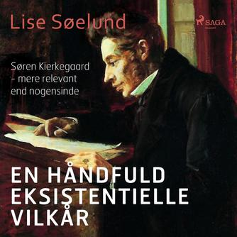 Lise Søelund: En håndfuld eksistentielle vilkår