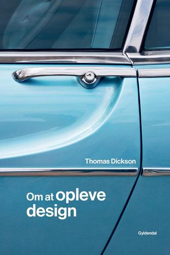 Thomas Dickson: Om at opleve design