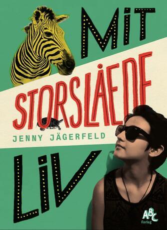 Jenny Jägerfeld: Mit storslåede liv
