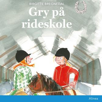 Birgitte Bregnedal: Gry på rideskole