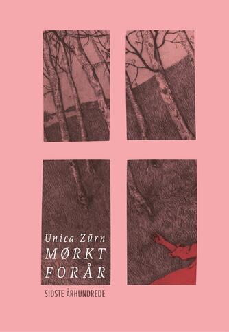 Unica Zürn (f. 1916): Mørkt forår