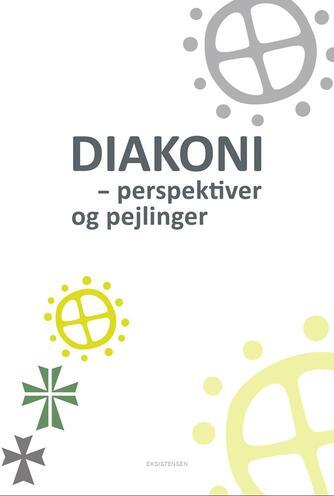 : Diakoni : perspektiver og pejlinger