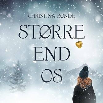 Christina Bonde (f. 1978): Større end os