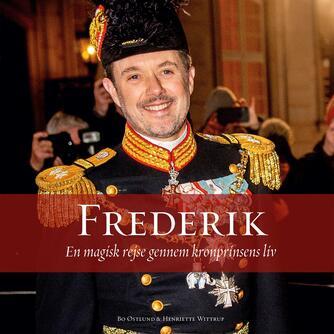 : Frederik : en magisk rejse gennem kronprinsens liv