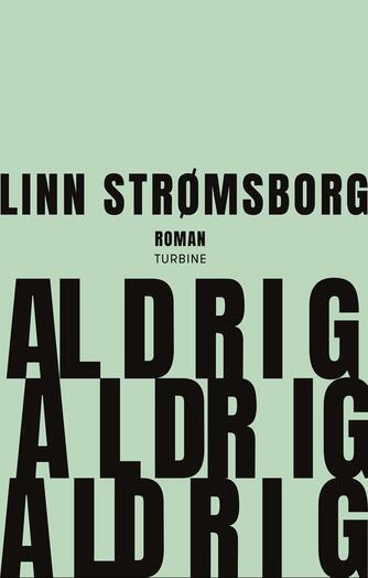 Linn Strømsborg (f. 1986): Aldrig aldrig aldrig