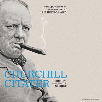 Winston S. Churchill: Churchill citater : ordrigt, åndrigt og nedrigt