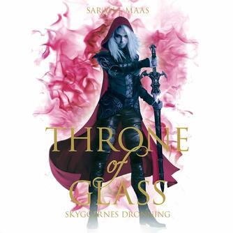Sarah J. Maas: Throne of glass - skyggernes dronning