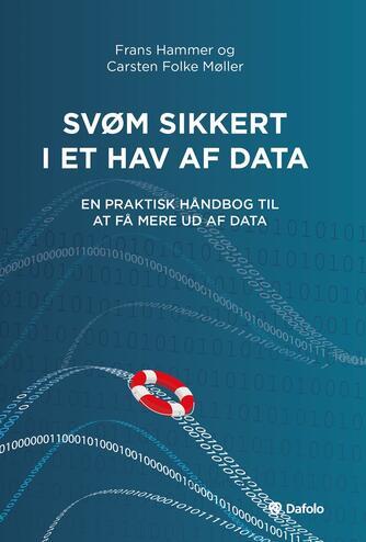 Frans Hammer, Carsten Folke Møller: Svøm sikkert i et hav af data : en praktisk håndbog til at få mere ud af data