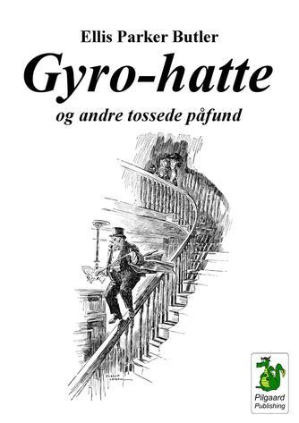Ellis Parker Butler: Gyro-hatte og andre tossede påfund