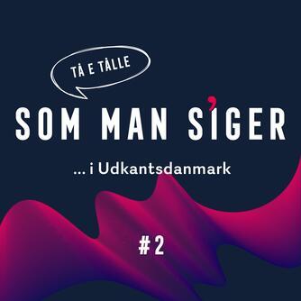 Michael Ejstrup: Som man siger. 2, I Udkantsdanmark