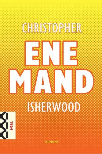 Christopher Isherwood: Ene mand