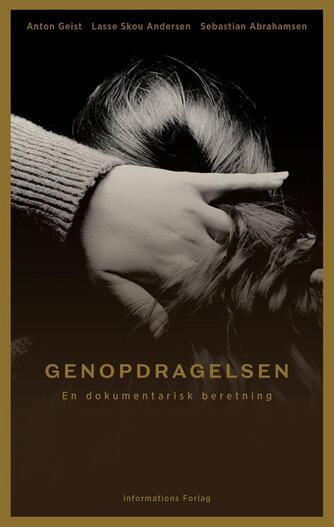 Anton Geist, Sebastian Abrahamsen, Lasse Skou Andersen: Genopdragelsen