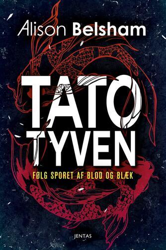 Alison Belsham: Tatotyven : følg sporet af blod og blæk