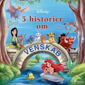 : Disneys fem historier om venskab