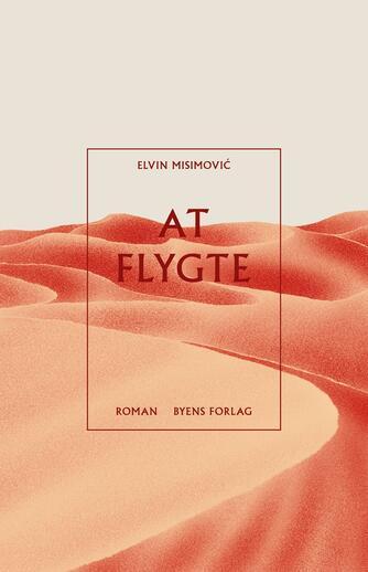 Elvin Misimović (f. 1991): At flygte : roman