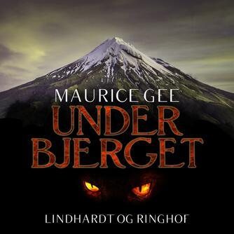 Maurice Gee: Under bjerget