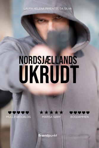 Laura Helena Pimentel da Silva (f. 1994): Nordsjællands ukrudt