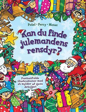 Krina Patel, Tasha Percy, Marc Mones: Kan du finde julemandens rensdyr?