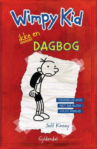 Jeff Kinney: Wimpy Kid. Bog 1, Ikke en dagbog