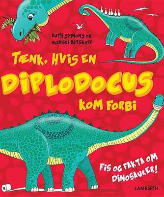 Ruth Symons, Aleksei Bitskoff: Tænk, hvis en Diplodocus kom forbi