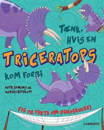Ruth Symons, Aleksei Bitskoff: Tænk, hvis en Triceratops kom forbi