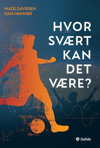 Mads Davidsen (f. 1982), Dan Hammer (f. 1963): Hvor svært kan det være?