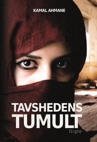 Kamal Ahmane: Tavshedens tumult : digte