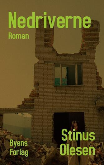 Stinus Olesen: Nedriverne : roman