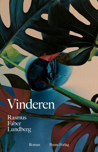Rasmus Faber Lundberg (f. 1992): Vinderen : roman